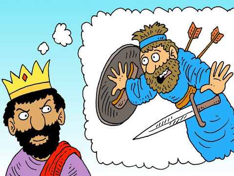 He hoped that David would be killed by the mighty Philistines. 'That would be a good way to get rid of him,' he thought. – Slide 6