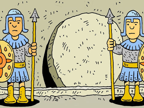 When Jesus died they put Him in a cave tomb with a big stone across the door. Soldiers stood guard. – Slide 6