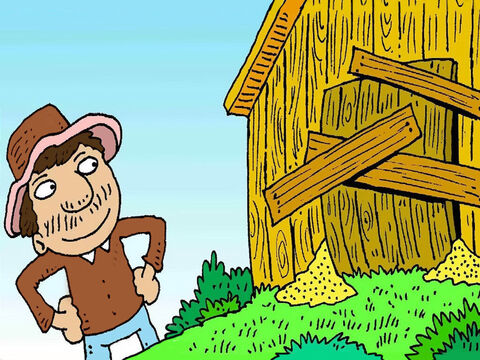 """""""My barns are too small, so I will pull them all down and build bigger ones,"""" said the farmer. So the silly, greedy farmer built new barns and filled them up. – Slide 3"""