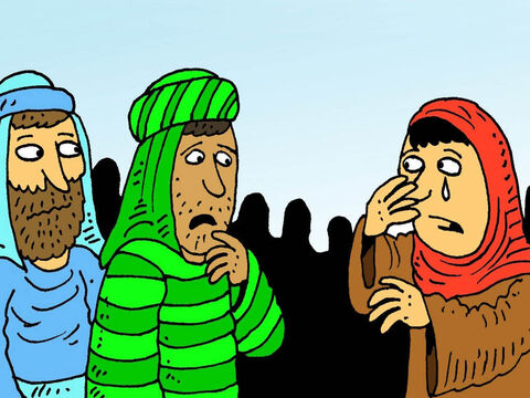They were walking to Jairus' house when someone came to tell them it was too late. The little girl had died! – Slide 3