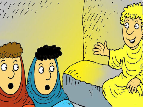 They went inside and saw an angel! But where was Jesus? 'Don't be frightened,' said the angel. – Slide 7