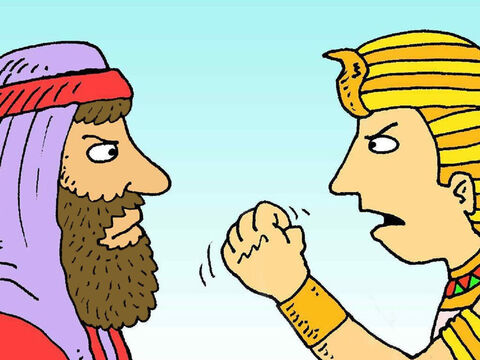 """'God has sent me to tell you to let God's people go,' Moses told Pharaoh. """"No! They are my best workers,"""" Pharaoh said. 'I will not let them go.' – Slide 3"""