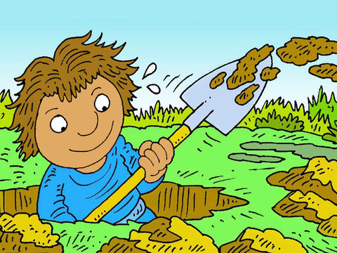But the lazy man, with one gold coin, dug a hole and buried it in the garden where it was no use to anyone. 'I will leave it here until my boss comes back,' he thought. – Slide 5