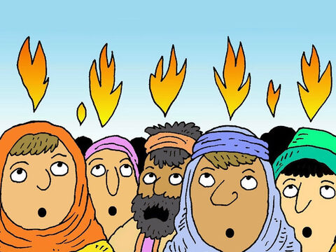 The power of the Holy Spirit filled them all. They saw what looked like flames flickering over their heads and it felt that God was right there with them. – Slide 3