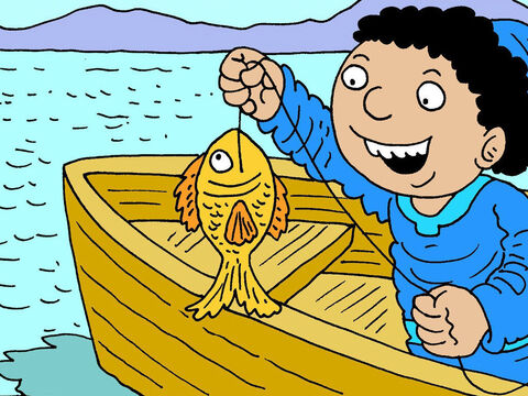 Peter had been fishing all his life and he had never caught a fish with money in its mouth! But, he did exactly as Jesus had told him and caught a fish straight away! – Slide 6