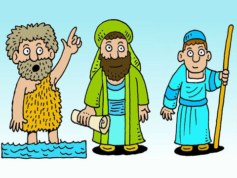 They replied, 'Some say John the Baptist, others say Elijah, and still others, Jeremiah, or one of the prophets.' – Slide 3