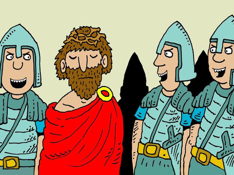 The soldiers led Jesus into their hall. They put a scarlet robe on Him and made Him a crown from some plaited thorns. 'Here is the King of the Jews,' they joked. – Slide 9