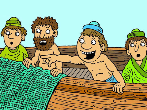 It was such hard work that they even took off their shirts! Then John realised that it was Jesus! 'Peter, look! It is the Lord!' he shouted. – Slide 6