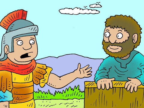 A Centurion, who was a Roman soldier in the town of Capernaum, had a servant who was very sick. 'I am not worthy for you to come into my house,' he told Jesus. – Slide 4