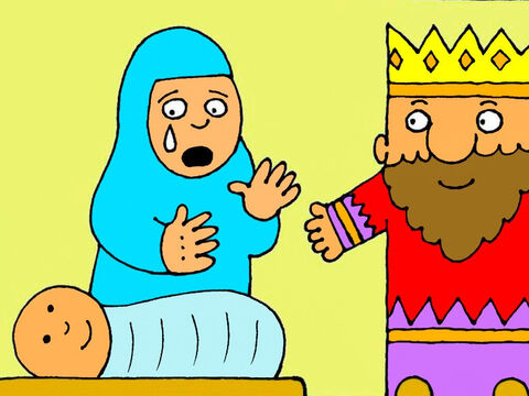 One mother wanted them to have half a baby each, but the real mother cried, 'Don't hurt my baby, she can have him.' Then the King knew who was the real mother. – Slide 7