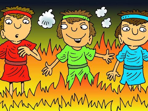 The king's soldiers threw the men into the fire. It was very hot but it didn't burn them! God was looking after them! Not even their clothes got burnt! – Slide 7