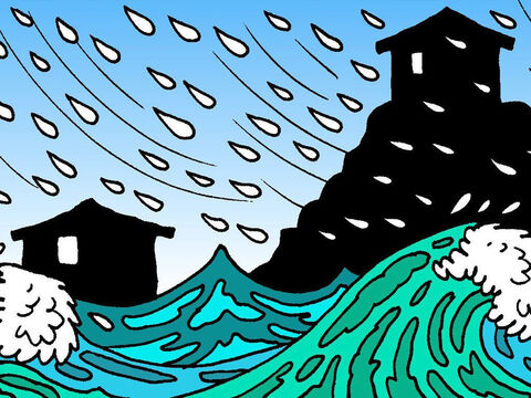 A big storm came. It rained and rained. The water got deeper and deeper and crashed against the houses. – Slide 4