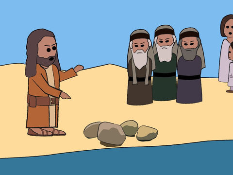 'Don't think that because you are Jews God will not punish you. God can turn these stones here into Jews if He wanted. – Slide 10