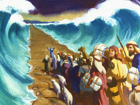 Before long, the wind had cleared a path, right through the middle of the sea. And though the children of Israel were frightened, they followed their leader in between those huge walls of water. – Slide 36
