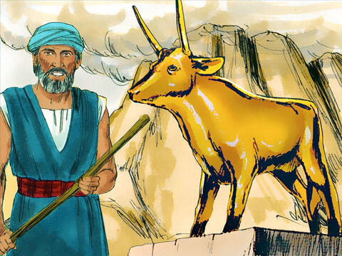 The gold was melted down and shaped into a golden calf. – Slide 4