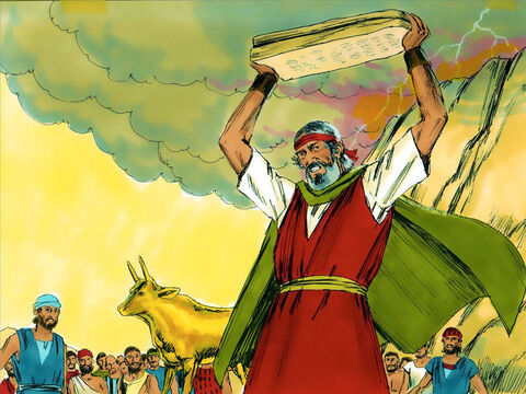 When Moses saw the people wildly dancing to the golden calf he was angry. He threw the two stone tablets to the ground at the foot of the mountain, breaking them into pieces. – Slide 14