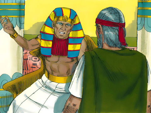 'Get out of my sight,' ordered Pharaoh. 'Don't ever appear before me again. If you do, you will die.' – Slide 10