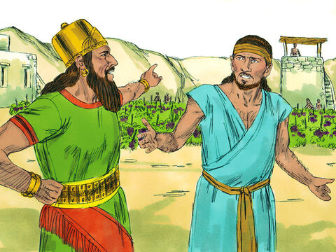 Close to King Ahab's palace was a vineyard that belonged to Naboth and his family. Ahab said to Naboth, 'Let me have your vineyard to use for a vegetable garden. In exchange, I will give you a better vineyard or pay you whatever it is worth.'Naboth refused to part with the land as it had belonged to his family for generations. – Slide 2