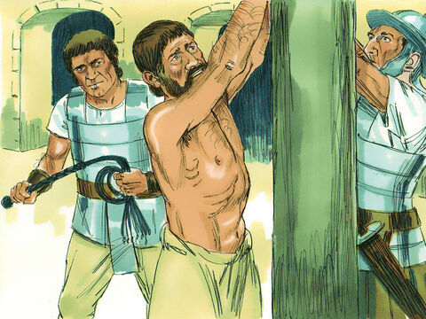 The commander brought Paul inside and ordered him to be lashed with whips to make him confess his crime. – Slide 10