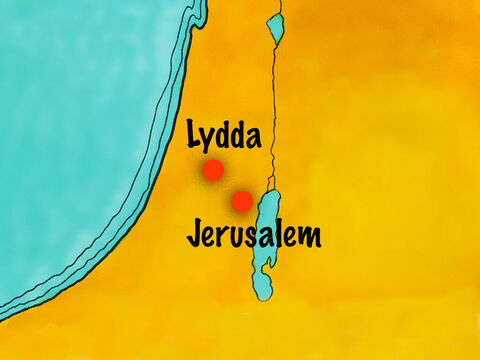 He went to Lydda on the route from Jerusalem to the coast. – Slide 2