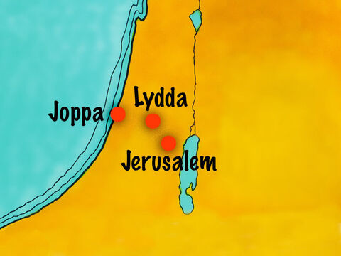 Tabitha lived in the sea port town of Joppa (modern day Jaffa) not far from Lydda where Peter was staying. – Slide 4