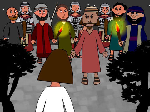 Judas stood before Jesus with a large crowd. They had been sent by the Chief Priests. Some Roman soldiers were also with them. They all carried torches and clubs and swords. – Slide 6