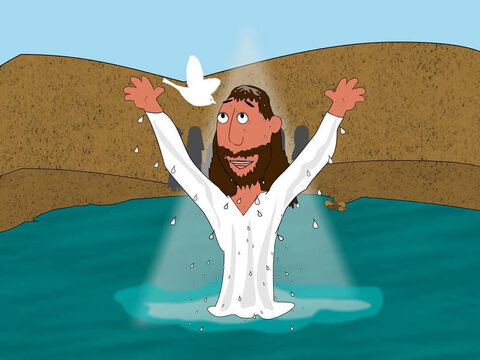 As soon as Jesus came up out of the water after being baptised, heaven opened and the Spirit of God, looking like a dove, came down and landed on Jesus. Then a voice from heaven said, 'This is my beloved Son with whom I am well pleased.' – Slide 5