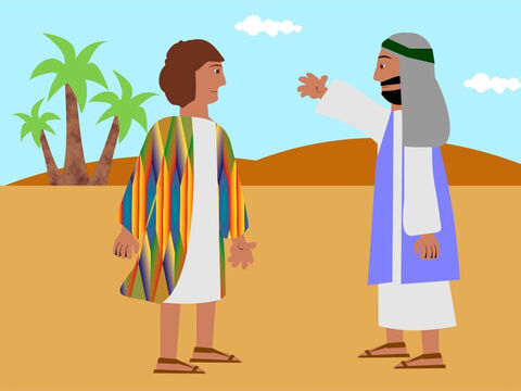 One day Jacob wanted to know if his sons were doing their job properly and looking after his sheep. So he sent Joseph to find out but he could not find them. Then a man saw Joseph and told him that the brothers had gone with their sheep to a place called Dothan. – Slide 4