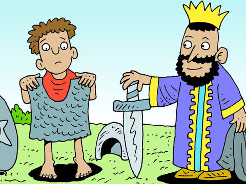 Then Saul kitted David as a soldier in armour. He put his bronze helmet on his head and belted his sword on him over the armour. David tried to walk but he could hardly budge. – Slide 11