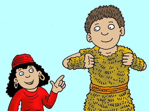 Rebekah had thought about this problem.  She dressed Jacob in Esau's clothes. Then she took the skins of the goats and put them on Jacob's hands and neck. Now he felt hairy to touch. – Slide 7