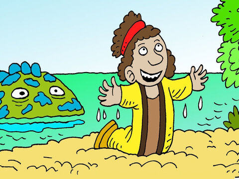 Then after three days and nights the great fish coughed Jonah up onto a beach. He was safe. He was alive and well. – Slide 5
