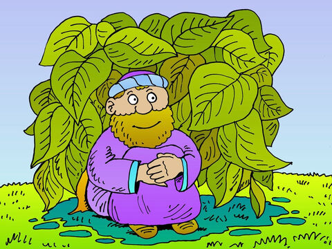 God wanted to teach Jonah a lesson about love and forgiveness. So He made a plant grow very, very quickly, and soon Jonah was sheltered and shaded under a mass of leaves. – Slide 21