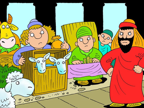 He couldn't see anyone behaving as they should behave in God's House. Everywhere He looked He saw greediness, and cheating, and buying and selling, just like outside on the streets where all the shops were. It was quite the wrong way for things to be in this place! – Slide 13