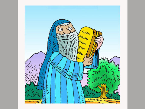 Have you ever heard of the ten commandments? This is how God gave His rules for living to a man called Moses. – Slide 1