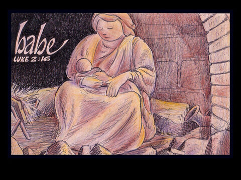 'So they hurried off and found Mary and Joseph, and the baby, who was lying in the manger.' Luke 2:16 – Slide 4