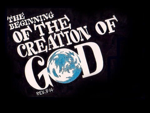 'These are the words of the Amen, the faithful and true witness, the ruler of God's creation.' Revelation 3:14 – Slide 5