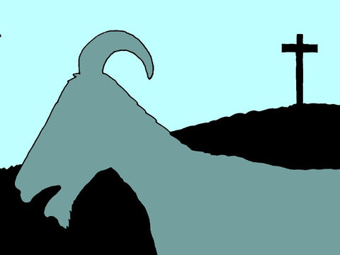 This second goat was called the 'scapegoat' (or 'escape goat'). It was a symbol of how, once we are forgiven our sins are lost forever and never to be found again. – Slide 4