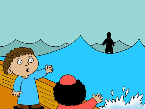 About four o'clock in the morning Jesus came to them, walking on the water! – Slide 4