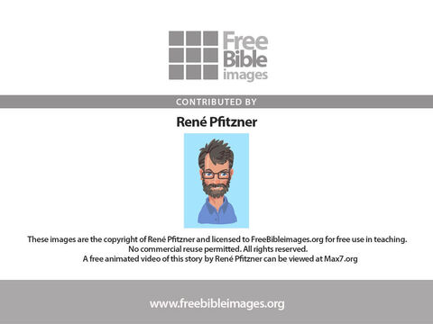 A free animated version of this parable by René Pfitzner can be viewed or downloaded at Max7.org. – Slide 17