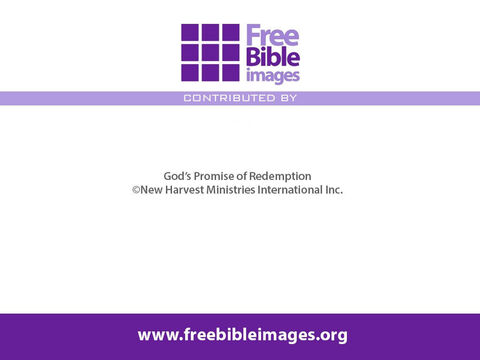 Note: Only God knows the dates of the events in Revelation. The order and interpretation of these prophecies is much discussed and some Christians have differing views on them. Do share and discuss the story of God's promise of Redemption as shown in the Bible from Genesis to Revelation. © New Harvest Ministries International Inc. – Slide 71