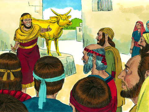 Jeroboam thought, 'Unless I'm careful, the people will want a descendant of David as their king. When they go to Jerusalem to offer sacrifices at the Temple, they will become friendly with King Rehoboam. Then they will kill me and ask him to be their king instead.' So on the advice of his counselors, the king had two golden calf idols made. He told the people, 'Don't go to Jerusalem to worship. From now these will be your gods.' – Slide 23