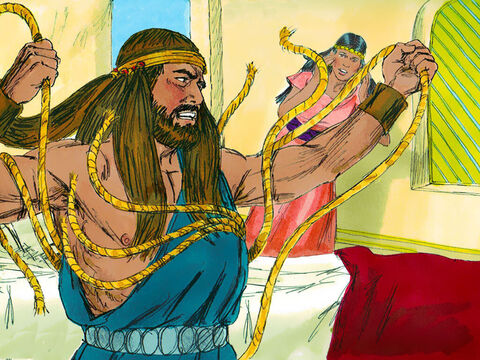 Delilah cried out, 'Samson! The Philistines have come to capture you!' But again Samson snapped the ropes from his arms as if they were thread. – Slide 7