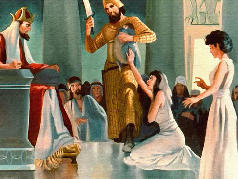 But the other woman threw herself at the king's feet. 'O my lord king, do not kill the child! I'd rather you gave him to the other woman than kill him.' Then Solomon knew the answer. – Slide 18