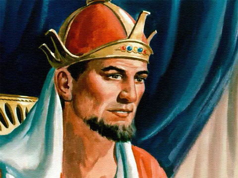King Solomon was talked about in all the land, because he was kind and just, wiser than any king before him and all his people were happy. – Slide 20
