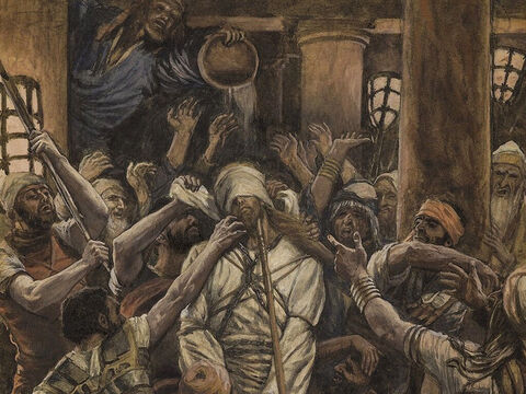 Then the high priest tore at his own clothing, shouting, 'Blasphemy! What need have we for other witnesses? You have all heard him say it! What is your verdict?' <br/>The mob shouted, 'Death! Death! Death!' <br/>Then they spat in Jesus' face and struck him and some slapped him, saying, 'Prophesy to us, you Messiah! Who struck you that time?' <br/>(Matthew 26:65-67, Mark 14:63-66, Luke 22:63-64, John 22:2-23). <br/>Maltreatments in the House of Caiaphas - James Tissot - Brooklyn Museum. – Slide 7