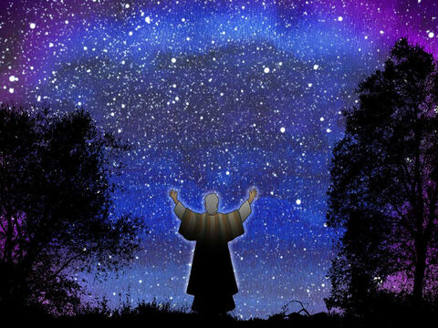 And He took him outside and said, 'Now look toward the heavens, and count the stars, if you are able to count them.' And He said to him, 'So shall your descendants be.' Then he believed in the Lord; and He reckoned it to him as righteousness. Genesis 15:5-6 (NASB) – Slide 11