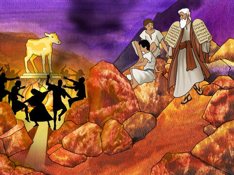 """'It came about, as soon as Moses came near the camp, that he saw the calf and the dancing; and Moses' anger burned, and he threw the tablets from his hands and shattered them at the foot of the mountain. He took the calf which they had made and burned it with fire, and ground it to powder, and scattered it over the surface of the water and made the sons of Israel drink it."""" Exodus 32:19-20 (NASB) – Slide 11"""