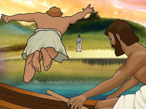 Now John realised that it was Jesus on shore who instructed them what to do. He told Peter, 'It is the Lord.' Peter would not wait for them to row to shore so instead he leaped out of the boat and swam to his Lord. (John 21:6b-7) – Slide 13