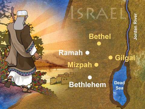 'Now Samuel judged Israel all the days of his life. He used to go annually on circuit to Bethel and Gilgal and Mizpah, and he judged Israel in all these places. Then his return was to Ramah, for his house was there, and there he judged Israel; and he built there an altar to the Lord.' 1 Samuel 7:15-17 (NASB) – Slide 8